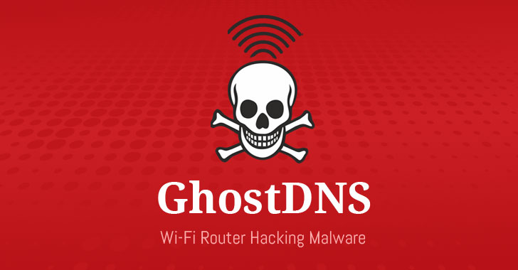GhostDNS: New DNS Changer Botnet Hijacked Over 100,000 Routers