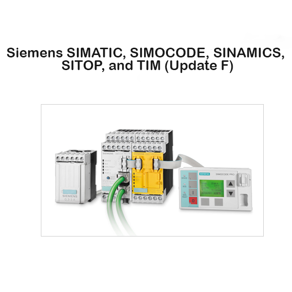Siemens SIMATIC, SIMOCODE, SINAMICS, SITOP, and TIM (Update F)